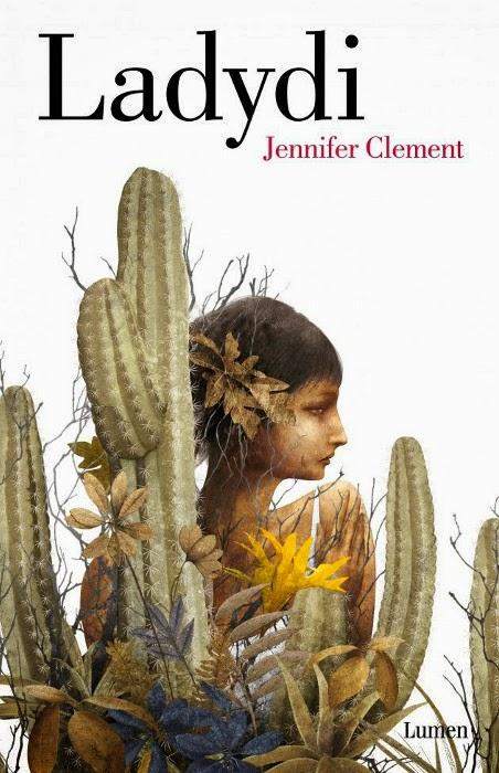 unademagiaporfavor-libro-novela-mayo-2014-lumen-ladydi-jennifer-clement-portada